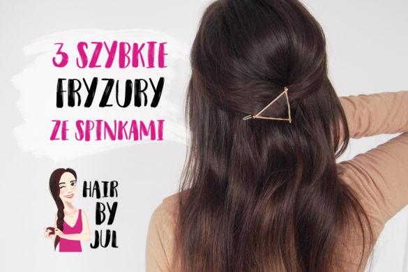 3 najprostsze fryzury