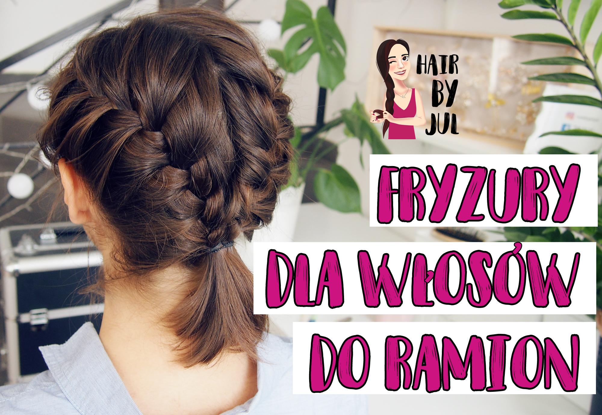 4 Fryzury Z Warkoczami Dla Wlosow Do Ramion Hair By Jul Fryzury